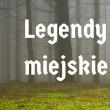 legendy-miejskie